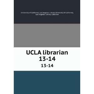 . 13 14 Los Angeles. Library,University of California, Los Angeles
