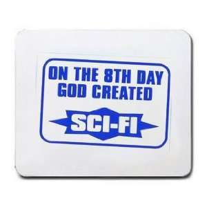 ON THE 8TH DAY GOD CREATED SCI FI Mousepad Office