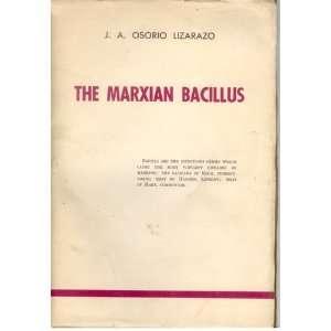 The Marxian bacillus.: J. A. Osorio Lizarazo: Books