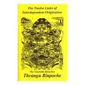 of Interdependent Origination (9781931571135): Thrangu Rinpoche: Books