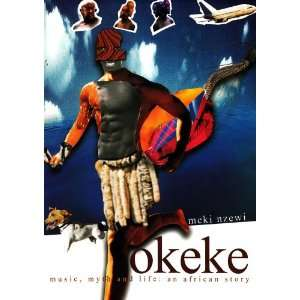 Okeke Music, Myth and Life An African Story
