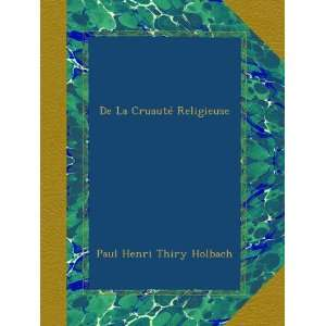 (French Edition): Paul Henri Thiry Holbach:  Books