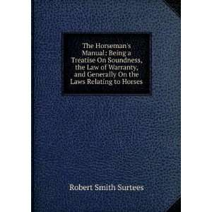 Generally On the Laws Relating to Horses Robert Smith Surtees Books