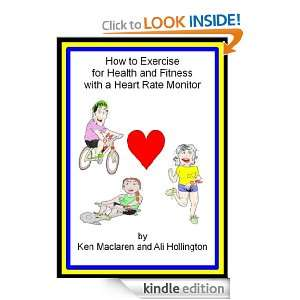How to exercise for health and fitness with a heart rate montor Ken