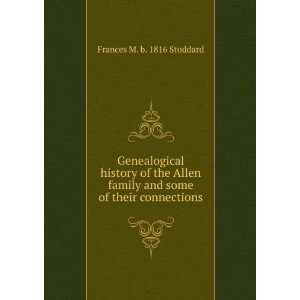 and some of their connections.: Frances M. b. 1816 Stoddard: Books