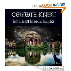Coyote Knot Heidi Marie Jones  Kindle Store