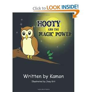 Hooty and the Magic Power (9781463410421): Kamon Kamon