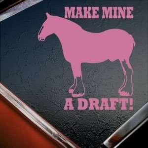 Make Mine A Draft Pink Decal Horse Truck Window Pink