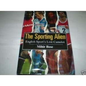 Alien English Sports Lost Camelot (9781851587452) Mihir Bose Books