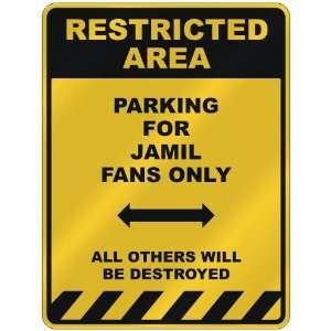 RESTRICTED AREA  PARKING FOR JAMIL FANS ONLY  PARKING