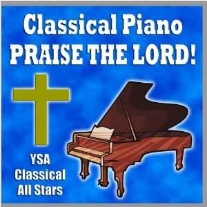 Classical Piano Praise The Lord!: YSA Classical All Stars: Music
