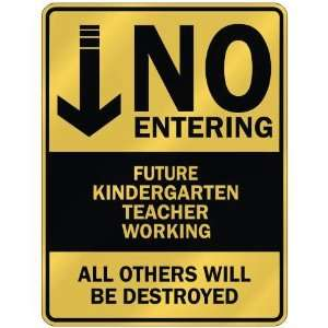 NO ENTERING FUTURE KINDERGARTEN TEACHER WORKING