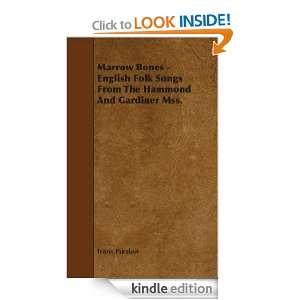 Marrow Bones   English Folk Songs From The Hammond And Gardiner Mss
