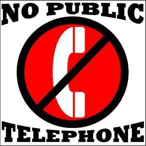 NO PUBLIC TELEPHONE VINYL DECAL / SIGN****