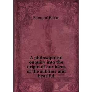 origin of our ideas of the sublime and beatiful Edmund Burke Books