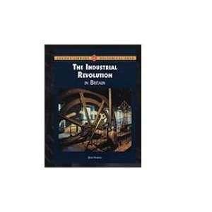 Industrial Revolution in Britain (9781420501520) Don Nardo Books