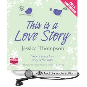 This Is a Love Story (Audible Audio Edition) Jessica
