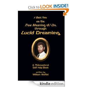 Basic View on the True Meaning of Life through Lucid Dreaming