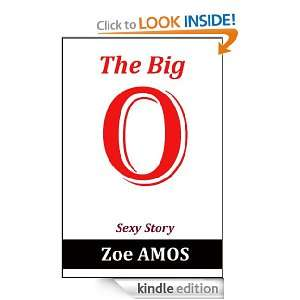 The Big O Sexy Story Zoe Amos  Kindle Store