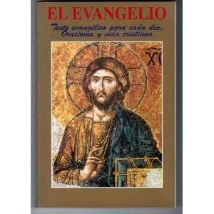 EL EVANGELIO: Texto evangelico para cada dia. Oraciones y