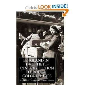 England Through Colonial Eyes in Twentieth Century Fiction