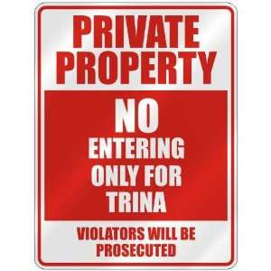 PRIVATE PROPERTY NO ENTERING ONLY FOR TRINA  PARKING