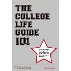 The College Life Guide 101 (2012) Brian L. Thomas, Saint