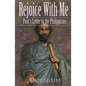 Rejoice with Me Pauls Letter to the Philippians [Paperback] Wayne