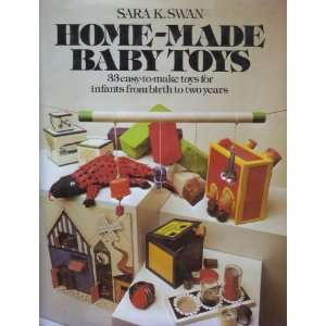 Home made baby toys (9780395251010) Sara Swan Books