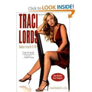 : Traci Lords: Underneath It All (9780060508210): Traci Lords: Books