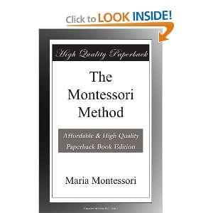 The Montessori Method Maria Montessori Books