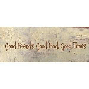 Food, Good Friends, Good Times Poster by Gilda Redfield (20.00 x 8.00