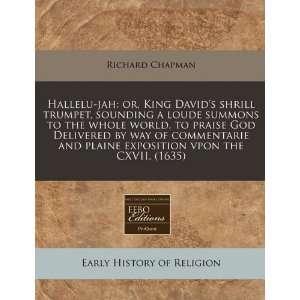 Hallelu jah or, King Davids shrill trumpet, sounding a