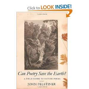 Can Poetry Save the Earth?: A Field Guide to Nature Poems