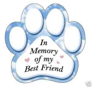 Paw Print IN MEMORY OF MY BEST FRIEND car magnet pet