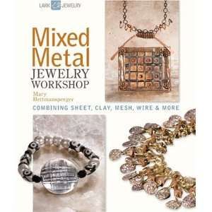 Mixed Metal Jewelry Workshop Combining Sheet, Clay, Mesh, Wire & More