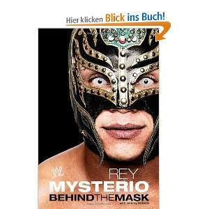 Rey Mysterio: Behind the Mask (WWE): .de: Jeremy Roberts