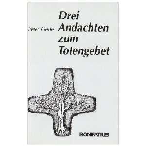 Drei Andachten zum Totengebet: .de: Peter Gede: Bücher