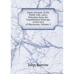 Writings, of the Earl of Macartney, Volume 1 John Barrow Books