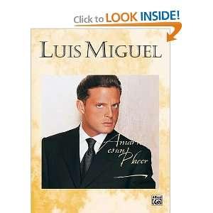 Luis Miguel Amarte Es Un Placer (9780769292496) Luis Miguel Books