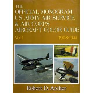 The Official Monogram US Army Air Service & Air Corps Aircraft