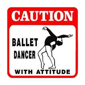 CAUTION BALLET DANCER art dance fun sign