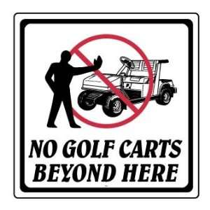 12 x 12 No Golf Carts Beyond Here Information Sign