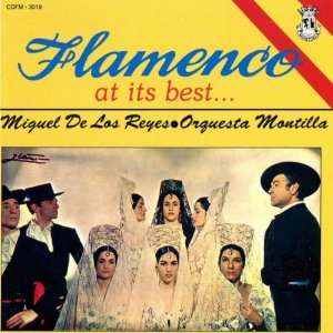 Flamenco at Its Best Miguel De Los Reyes, Orquesta Montilla Music