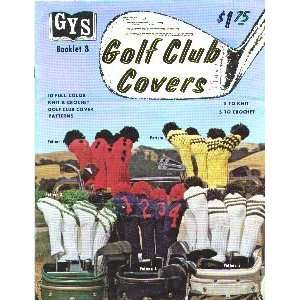 GOLF CLUB COVERS. GYS Booklet 8. Patterns   5 knit & 5