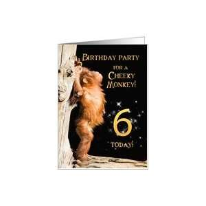 A 6th Birthday party Invitation card for a Cheeky Monkey
