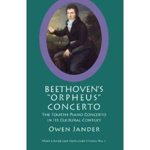 Beethovens Orpheus Concerto The Fourth Piano Concerto in