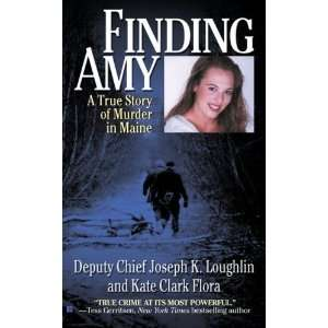 Finding Amy A True Story of Murder in Maine [Mass Market
