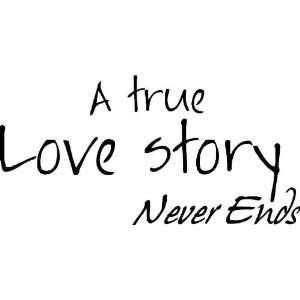 A true love story never ends   Vinyl Wall Art Lettering