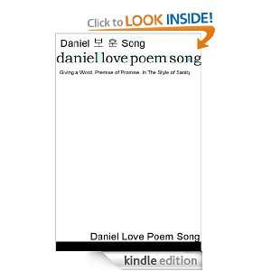 Daniel Love Poem Song Giving a Word, Premise of Promise, In The Style